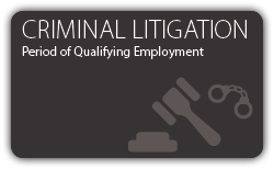 Criminal Litigation - Period of Qualifying Employment