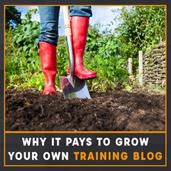 Why it pays to grow your own - training blog