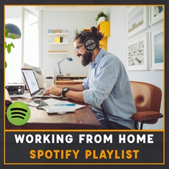 Working from home Spotify playlist