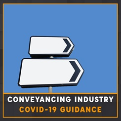 Conveyancing Industry Covid-19 Guidance