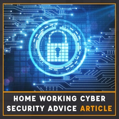 Home working cyber security advice article