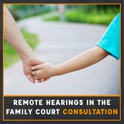 Remote hearings in the family court consultation